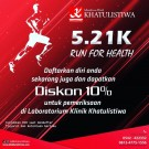 "DISKON PEMERIKSAAN ""5.21K RUN FOR HEALTH"""